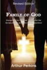Family of God: Essays on the Christian Trinity and the Scripture that presents God to mankind Cover Image