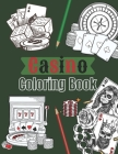 Casino Coloring Book: Playing cards & Machine Jackpot to color for Teens & Adults - 25 beautiful pages to color Cover Image