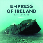 Canada's Titanic: The Empress of Ireland (Souvenir Catalogue #7) Cover Image