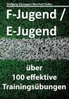 F-Jugend / E-Jugend: über 100 effektive Trainingsübungen Cover Image
