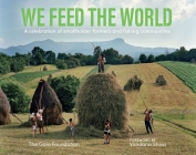 We Feed the World: Celebrating the Farmers and the Land That Feeds Us Cover Image