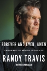 Forever and Ever, Amen: A Memoir of Music, Faith, and Braving the Storms of Life Cover Image