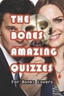 The Bones Amazing Quizzes: For Bones Lovers: How Well Do You Know? Cover Image