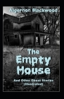 The Empty House and Other Ghost Stories-Original Edition(Annotated) Cover Image