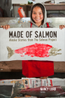 Made of Salmon: Alaska Stories from the Salmon Project Cover Image