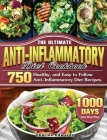 The Ultimate Anti-Inflammatory Diet Cookbook: 750 Healthy, and Easy to Follow Anti-Inflammatory Diet Recipes. (1000-Day Diet Meal Plan) Cover Image
