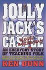 Jolly Jack's Castle: An everyday bloody barking mad story of teaching folk Cover Image