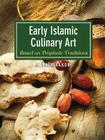 Early Islamic Culinary Art: Based on Prophetic Traditions Cover Image