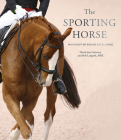 The Sporting Horse: In pursuit of equine excellence Cover Image