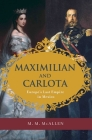Maximilian and Carlota: Europe's Last Empire in Mexico Cover Image