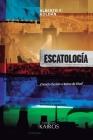 Escatología: ¿Ciencia ficción o Reino de Dios? Segunda edición ampliada. Cover Image
