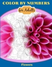Color by Numbers for Adults: Flowers Cover Image