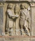 The World between Empires: Art and Identity in the Ancient Middle East Cover Image