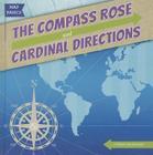 The Compass Rose and Cardinal Directions (Map Basics) Cover Image