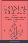 The Crystal Bible 2021: 3 books in 1: The Definitive Guide to Get Started with the Healing Power of Crystals Cover Image