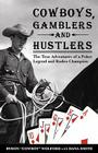 Cowboys, Gamblers and Hustlers: The True Adventures of a Poker Legend and Rodeo Champion Cover Image