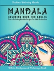 Mandala: An Adult Coloring Book with Stress Relieving Mandala Designs on a White Background (Coloring Books for Adults) Cover Image