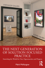 The Next Generation of Solution Focused Practice: From Shrinks to Stretchers Cover Image