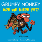 Grumpy Monkey Are We There Yet? Cover Image