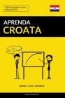 Aprenda Croata - Rápido / Fácil / Eficiente: 2000 Vocabulários Chave Cover Image