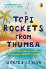 Topi Rockets from Thumba: The Story behind India's First Ever Rocket Launch (Meet Vikram Sarabhai, learn about rockets and travel back in time in this illustrated STEM book meant for ages 6 and up) Cover Image