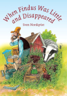 When Findus Was Little and Disappeared (Findus and Pettson) Cover Image