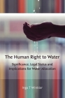The Human Right to Water: Significance, Legal Status and Implications for Water Allocation Cover Image
