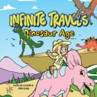 Infinite Travels: The Time Traveling Children's History Activity Book - Dinosaur Age Cover Image
