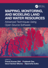Mapping, Monitoring, and Modeling Land and Water Resources: Advanced Techniques Using Open Source Software Cover Image