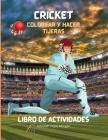Cricket Colorear y hacer tijeras Libro de actividades: Un divertido cuaderno de trabajo para colorear, recortar y pegar para niños - Hermosa colección Cover Image
