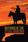 Defender of the Texas Frontier: A Historical Novel (New Edition) Cover Image