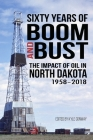 Sixty Years of Boom and Bust: The Impact of Oil in North Dakota, 1958-2018 Cover Image
