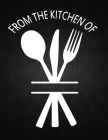 From The Kitchen Of: Recipe Notebook to Write In Favorite Recipes - Best Gift for your MOM - Cookbook For Writing Recipes - Recipes and Not Cover Image