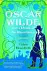 Oscar Wilde and a Death of No Importance: A Mystery (Oscar Wilde Murder Mystery Series #1) Cover Image