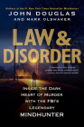 Law & Disorder:: Inside the Dark Heart of Murder with the FBI's Legendary Mindhunter Cover Image