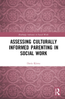 Assessing Culturally Informed Parenting in Social Work (Routledge Advances in Social Work) Cover Image
