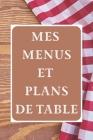 Mes Menus et Plans de Table: Un dîner parfait ! - 15 x 23 cm 100 pages - Carnet pour réceptions Cover Image