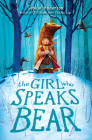 The Girl Who Speaks Bear Cover Image