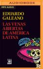 Las Venas Abiertas de América Latina (Narración En Castellano) Cover Image