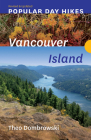 Popular Day Hikes: Vancouver Island -- Revised & Updated: Vancouver Island -- Revised & Updated Cover Image