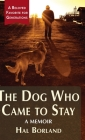 The Dog Who Came to Stay: A Memoir Cover Image