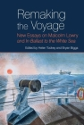 Remaking the Voyage: New Essays on Malcolm Lowry and 'in Ballast to the White Sea' (Liverpool English Texts and Studies Lup) Cover Image