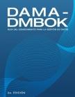 Dama-Dmbok: Guía Del Conocimiento Para La Gestión De Datos Cover Image