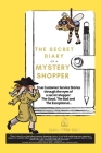 The Secret Diary of a Mystery Shopper: True Customer Service Stories through the eyes of a Mystery Shopper: The Good, the Bad and the Exceptional Cover Image