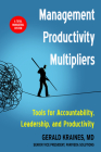 Management Productivity Multipliers: Tools for Accountability, Leadership, and Productivity  Cover Image