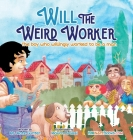 Will the Weird Worker: The boy who willingly worked to become a young man. Cover Image