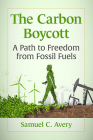 Carbon Boycott: A Path to Freedom from Fossil Fuels Cover Image