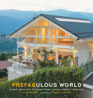 Prefabulous World: Energy-Efficient and Sustainable Homes Around the Globe Cover Image