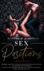 Sex Positions: Beginner Guide for Couple, Including Spectacular Positions for Incredible Sex Experiences. Explore Your Fantasies and Cover Image