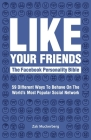 Like Your Friends: The Facebook Personality Bible Cover Image